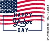 american labor day. | Shutterstock .eps vector #457461565