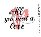 all you need is love card. hand ... | Shutterstock .eps vector #457507426