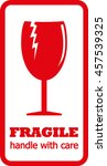 fragile. handle with care....   Shutterstock .eps vector #457539325