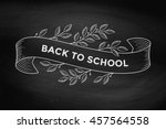 Stock vector greeting card with inscription back to school old vintage ribbon banners with leaves and drawing 457564558