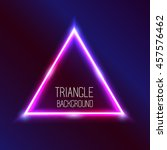 vector abstract neon triangle... | Shutterstock .eps vector #457576462