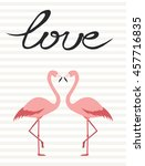 two pink flamingos. love. cute...   Shutterstock .eps vector #457716835