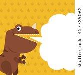 dinosaur and dialog box   Shutterstock .eps vector #457739062