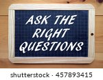 the phrase ask the right... | Shutterstock . vector #457893415