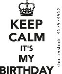 keep calm it's my birthday | Shutterstock .eps vector #457974952