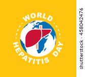 world hepatitis day vector... | Shutterstock .eps vector #458042476