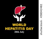 world hepatitis day vector... | Shutterstock .eps vector #458042482