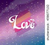 i love you  love calligraphic... | Shutterstock .eps vector #458077132