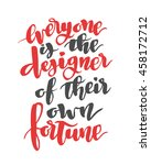 everyone is the designer of... | Shutterstock .eps vector #458172712