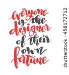 everyone is the designer of... | Shutterstock .eps vector #458172712
