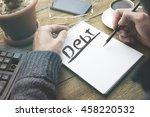 mann writing debt word on... | Shutterstock . vector #458220532