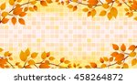 autumn leaves autumn japanese... | Shutterstock .eps vector #458264872