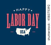 labor day card. united states... | Shutterstock .eps vector #458375392