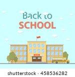 school building  bus. flat... | Shutterstock .eps vector #458536282