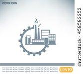 industrial icon | Shutterstock .eps vector #458583352