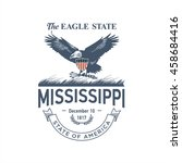 mississippi the eagle state ... | Shutterstock .eps vector #458684416