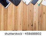 top view of modern technology...   Shutterstock . vector #458688802
