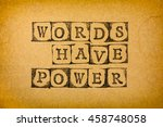 Phrase Words Have Power Make B...