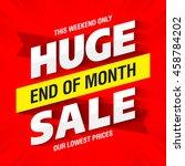 end of month huge sale banner... | Shutterstock .eps vector #458784202