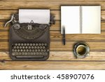 vintage typewriter and coffee... | Shutterstock . vector #458907076