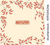 autumn leaves. autumnal... | Shutterstock .eps vector #459334246