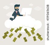 businessman make money on cloud.... | Shutterstock .eps vector #459365638