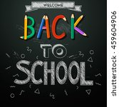 back to school background.... | Shutterstock .eps vector #459604906