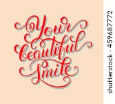 your beautiful smile hand... | Shutterstock . vector #459687772