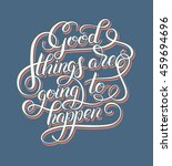 positive lettering good things... | Shutterstock . vector #459694696