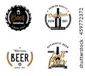 et of beer themed logos  badges ...   Shutterstock .eps vector #459772372