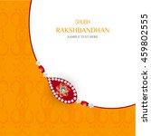 beautiful creative rakhi ... | Shutterstock .eps vector #459802555
