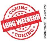 vector long weekend coming  ...   Shutterstock .eps vector #459826492
