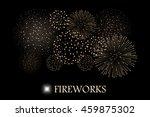 golden firework show isolated... | Shutterstock .eps vector #459875302