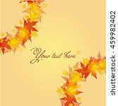 maple leaves background with... | Shutterstock .eps vector #459982402