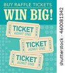 win big   buy raffle tickets ... | Shutterstock .eps vector #460081342