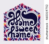 home sweet home quote with... | Shutterstock .eps vector #460319752