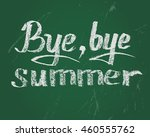 bye bye summer  card. vector... | Shutterstock .eps vector #460555762