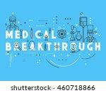 medicine concept breakthrough.... | Shutterstock . vector #460718866