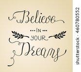 believe in your dreams. hand... | Shutterstock .eps vector #460780552