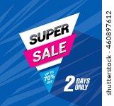 super sale. bright vector sale... | Shutterstock .eps vector #460897612