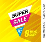 super sale. bright vector sale... | Shutterstock .eps vector #460897732