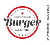 burger bar and grill vintage... | Shutterstock .eps vector #460915516