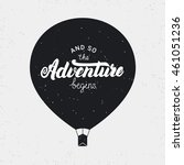 and so the adventure begins... | Shutterstock .eps vector #461051236