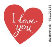 i love you. valentines day... | Shutterstock . vector #461131186