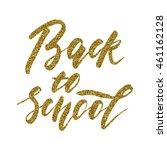 back to school   lettering... | Shutterstock .eps vector #461162128