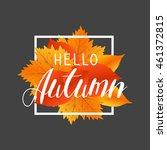 autumn new season hello....   Shutterstock .eps vector #461372815
