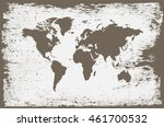 grunge world map.old map of the ... | Shutterstock .eps vector #461700532