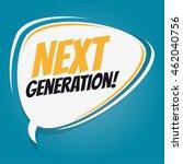 next generation retro speech... | Shutterstock .eps vector #462040756