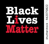 black lives matter with i... | Shutterstock . vector #462070822
