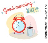good morning wake up positive... | Shutterstock .eps vector #462224572